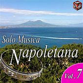 Solo musica napoletana, Vol. 7 by Various Artists