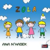 Ana N'habek by Zola