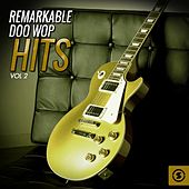 Remarkable Doo Wop Hits, Vol. 2 by Various Artists
