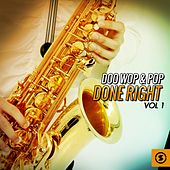 Doo Wop & Pop Done Right, Vol. 1 by Various Artists