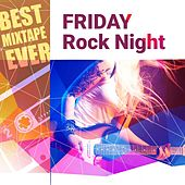 Best Mixtape Ever: Friday Rock Night von Various Artists