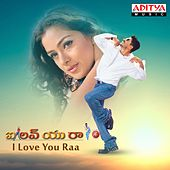 I Love You Raa (Original Motion Picture Soundtrack) by Various Artists