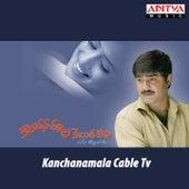 Kanchanamala Cable T.V. (Original Motion Picture Soundtrack) by Various Artists