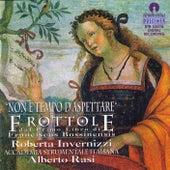 Non E' Tempo D'Aspettare: Frottole Dal Primo Libro Di Franciscus Bassinensis by Roberta Invernizzi