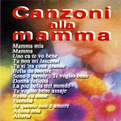 Canzoni alla mamma by Various Artists