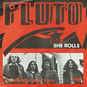She Rolls / It's Allright Part Two by Pluto