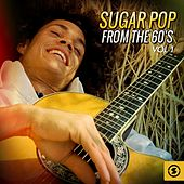Sugar Pop from the 60's, Vol. 1 by Various Artists