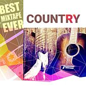 Best Mixtape Ever: Country by Various Artists
