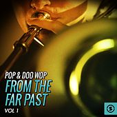 Pop & Doo Wop from the Far Past, Vol. 1 by Various Artists
