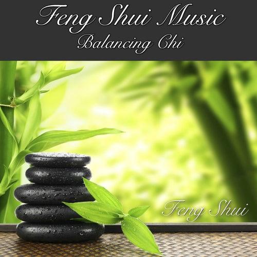 Feng Shui Music Balancing Chi by Feng Shui