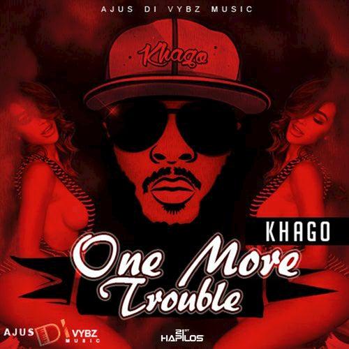 One More Trouble - Single by Khago