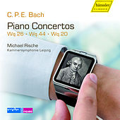 C.P.E. Bach: Keyboard Concertos, Wq. 26, 44 & 20 by Michael Rische