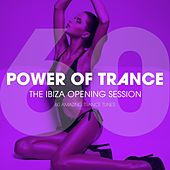 Power Of Trance - The Ibiza Opening Session (60 Amazing Trance Tunes) by Various Artists