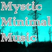 Mystic Minimal Music by Various Artists