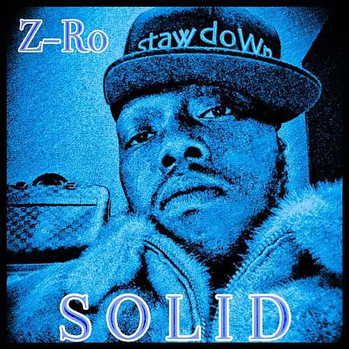 S O L I D by Z-Ro