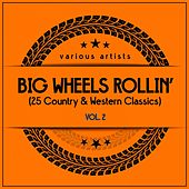 Big Wheels Rollin', Vol. 2 (25 Country & Western Classics) von Various Artists