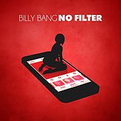 No Filter by Billy Bang