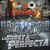 La Fiesta Perfecta by Banda La Contagiosa