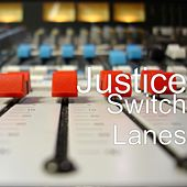 Switch Lanes by Justice
