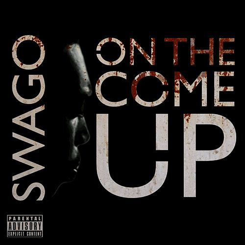 On The Come Up by Swago