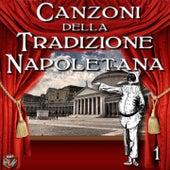 Canzoni della tradizione napoletana, Vol. 1 by Various Artists
