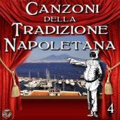 Canzoni della tradizione napoletana, Vol. 4 by Various Artists