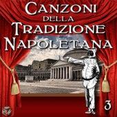 Canzoni della tradizione napoletana, Vol. 3 by Various Artists