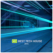 My Best Tech House 2014 by Various Artists