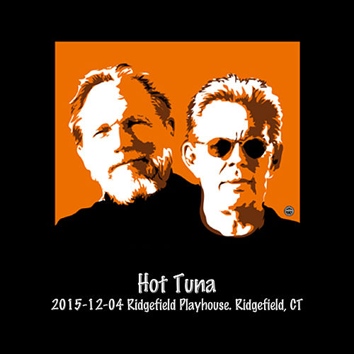 2015-12-04 Ridgefield Playhouse, Ridgefield, Ct (Live) by Hot Tuna