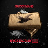 Brick Factory by Gucci Mane