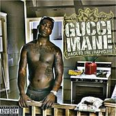 Back to the Trap House by Gucci Mane