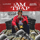 I Am Trap by Gucci Mane