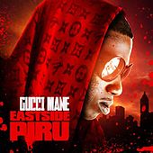 East Side Piru by Gucci Mane