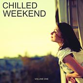 Chilled Weekend, Vol. 1 (Selection Of Finest Downbeat Electronic Music) by Various Artists