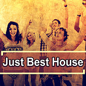 Just Best House by Various Artists