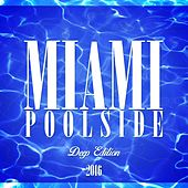 Miami Poolside - Deep Edition 2016 by Various Artists