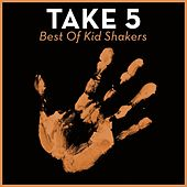 Take 5 - Best Of Kid Shakers by Various Artists