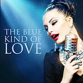 The Blue Kind of Love by Various Artists