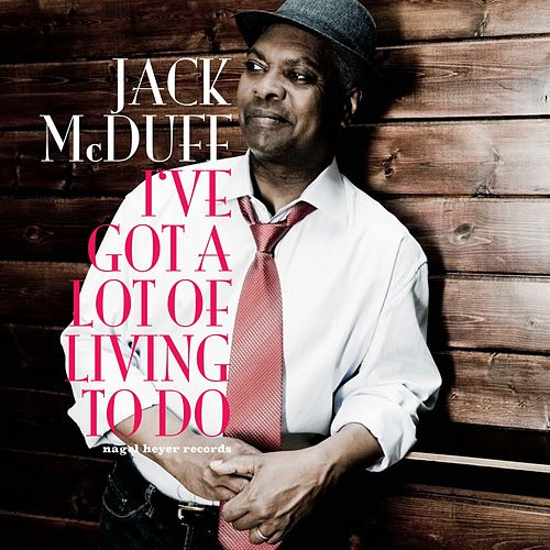 I've Got a Lot of Living to Do by Jack McDuff