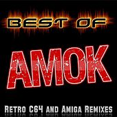 Best of Amok - Retro C64 and Amiga Remixes by Amok