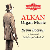 Alkan: Organ Music by Kevin Bowyer
