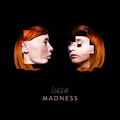 Madness by Lucius