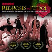 Red Roses And Petrol Soundtrack by Various Artists