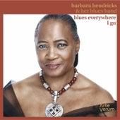 Blues Everywhere I Go by Barbara Hendricks