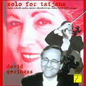 Solo for Tatjana - Works for Cello Solo by David Geringas