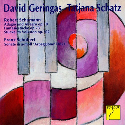 Schumann: Adagio and Allegro, Op. 70 / Pieces, Op. 73 & 102 - Schubert: Sonata
