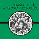 100 Anos de Música Popular Brasileira, Vol. 8 by Various Artists