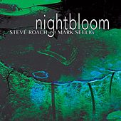 Nightbloom by Steve Roach
