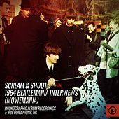 Scream & Shout: 1964 Beatlemania Interviews (Moviemania) by The Beatles