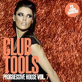 Club Tools - Progressive House, Vol. 7 by Various Artists